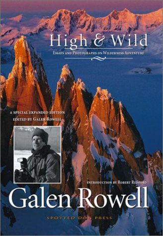 High & Wild by Galen A. Rowell
