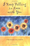 I Keep Falling in Love with You: A Collection of Poems