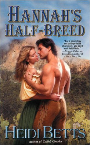 Hannah's Half-Breed by Heidi Betts