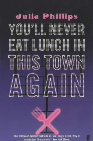 You'll Never Eat Lunch In This Town Again by Julia Phillips