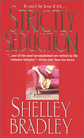 Strictly Seduction by Shelley Bradley