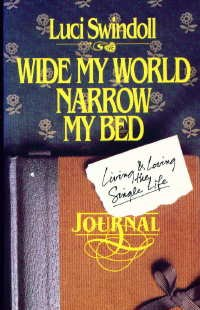 Wide My World, Narrow My Bed