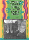 Twenty Years in Bed with the Same Man