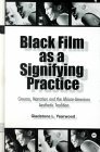 Black Film as a Signifying Practice by Gladstone L. Yearwood