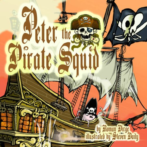 Peter the Pirate Squid by Roman Dirge
