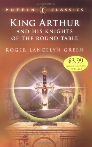 King Arthur and His Knights of the Round Table by Roger Lancelyn Green
