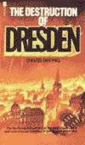The Destruction of Dresden by David Irving