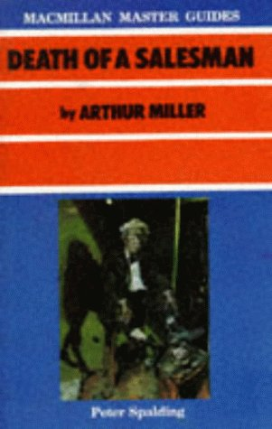 Death Of A Salesman By Arthur Miller by Peter Spalding