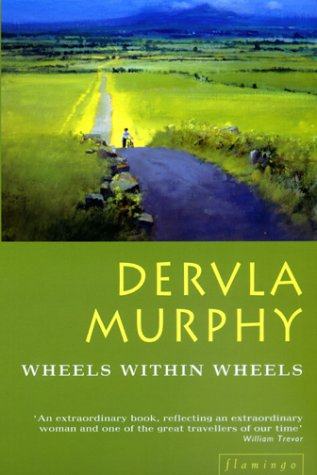 Wheels Within Wheels by Dervla Murphy