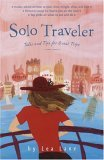 Solo Traveler: Tales and Tips for Great Trips