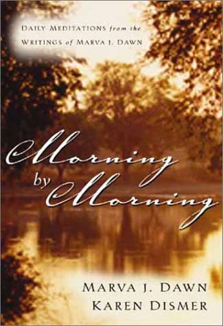 Morning by Morning by Marva J. Dawn