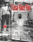 "1921 Tulsa Race Riot and the American Red Cross, ""Angels of Mercy"": Compiled from the Memorabilia Collection of Maurice Willows, Director of Red Cross Relief"