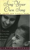 Sing Your Own Song: A Guide for Single Moms