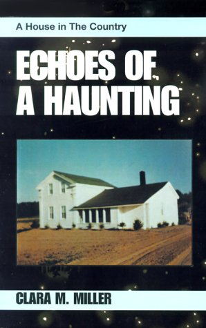 Echoes of a Haunting by Clara M. Miller