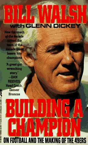 Building a Champion by Bill   Walsh