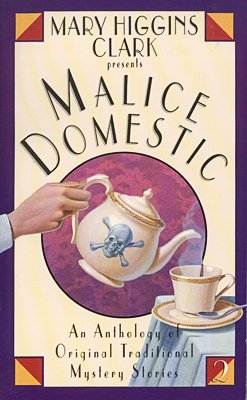 Mary Higgins Clark Presents Malice Domestic by Mary Higgins Clark