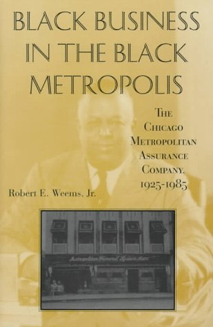 Black Business in the Black Metropolis: The Chicago Metropolitan Assurance Company, 1925-1985