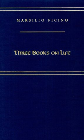 Three Books on Life (Medieval and Renaissance Texts and Studies)