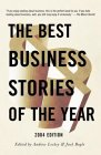 The Best Business Stories of the Year: 2004 Edition