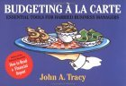 Budgeting La Carte: Essential Tools for Harried Business Managers