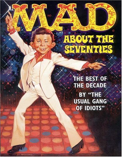 Mad about the Seventies: The Best of the Decade