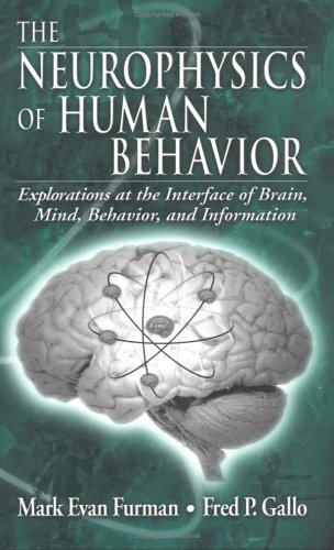 The Neurophysics of Human Behavior: Explorations at the Interface of Brain, Mind, Behavior, and Information