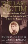 The Last Victim: The Extraordinary Life of Florence Maybrick, the Wife of Jack the Ripper