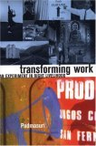 Transforming Work: An Experiment in Right Livelihood