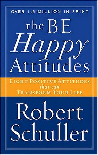 The Be Happy Attitudes by Robert H. Schuller