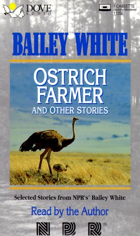 Ostrich Farmer and Other Stories by Bailey White