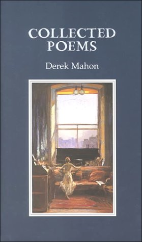 Lifesaving Poems: Derek Mahon's 'Everything is Going to be All Right'