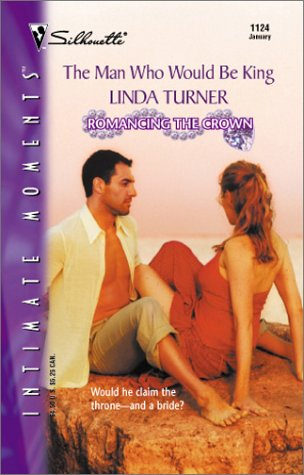The Man Who Would Be King by Linda Turner