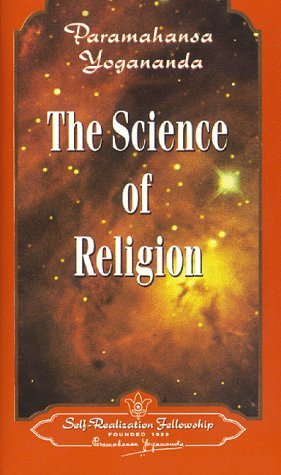 The Science of Religion by Paramahansa Yogananda