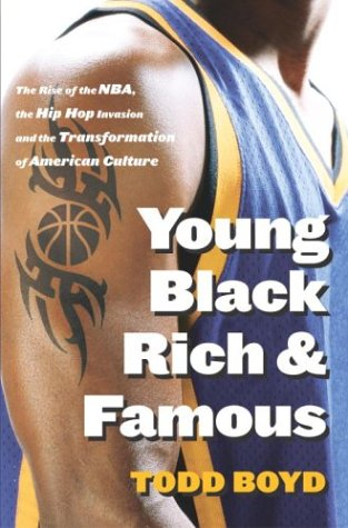 Young, Black, Rich and Famous by Todd Boyd