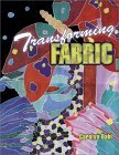 Transforming Fabric: Color on Fabric and Life