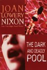 The Dark and Deadly Pool by Joan Lowery Nixon