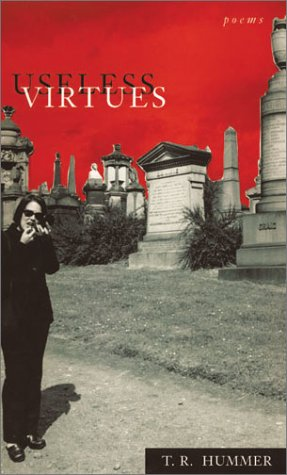 Useless Virtues by T.R. Hummer