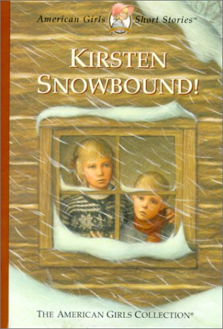 Kirsten Snowbound! by Janet Beeler Shaw