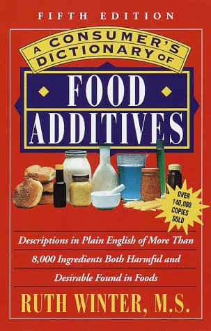 A Consumer's Dictionary of Food Additives by Ruth Winter