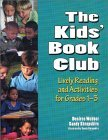 The Kids' Book Club: Lively Reading and Activities for Grades 1a 3