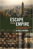 Escape from Empire: The Developing World's Journey Through Heaven and Hell