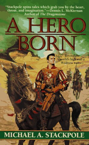 A Hero Born by Michael A. Stackpole