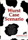Wurst Case Scenario by Catherine Clark