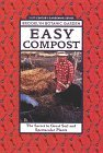 Easy Compost: The Secrets to Great Soil and Spectacular Plants