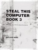 Steal This Computer Book 3: What They Won't Tell You about the Internet