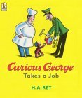 Curious George Takes a Job by H.A. Rey