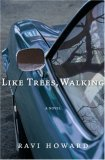 Like Trees, Walking by Ravi Howard