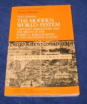 The Modern World-System I: Capitalist Agriculture and the Origins of the European World-Economy in the Sixteenth Century Studies in Social Discontinuity