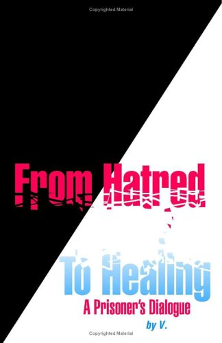 From Hatred to Healing: A Prisoner's Dialogue