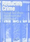 Reducing Crime Through Real Estate Development and Management